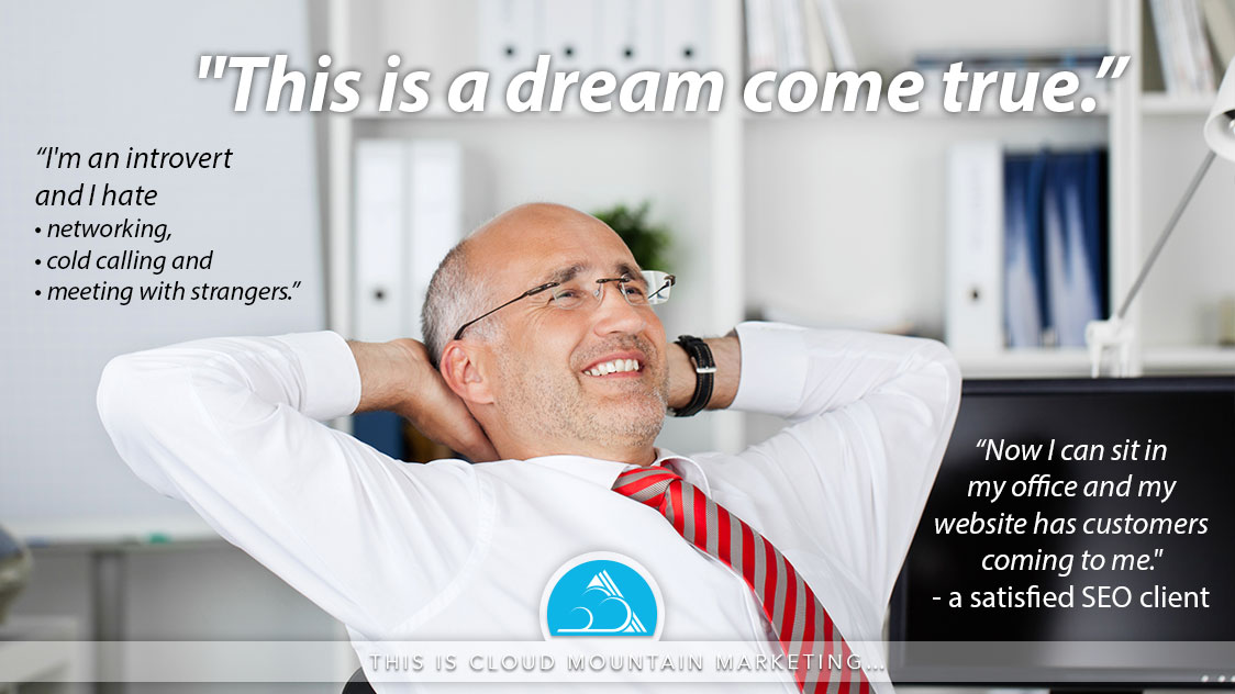 What is Cloud Mountain Marketing? My website is a dream come true!